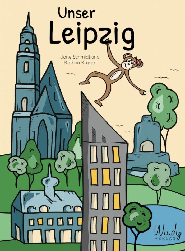 Buch-Cover: Unser Leipzig. Kinderbuch & origineller Reiseführer mit vielen Bildern! Leipziger Sehenswürdigkeiten, Geschichte, Sport, Musik, Kunst & Kultur: für Familien mit Kindern oder Zugezogene.