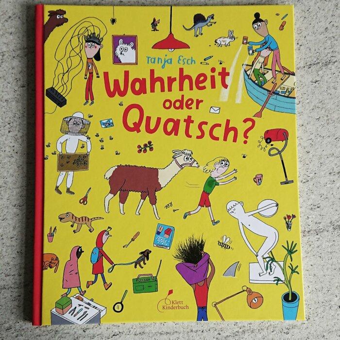 Cover des Kinderbuchs: Wahrheit oder Quatsch von Tanja Esch. Ein Buch voller Flunkergeschichten
