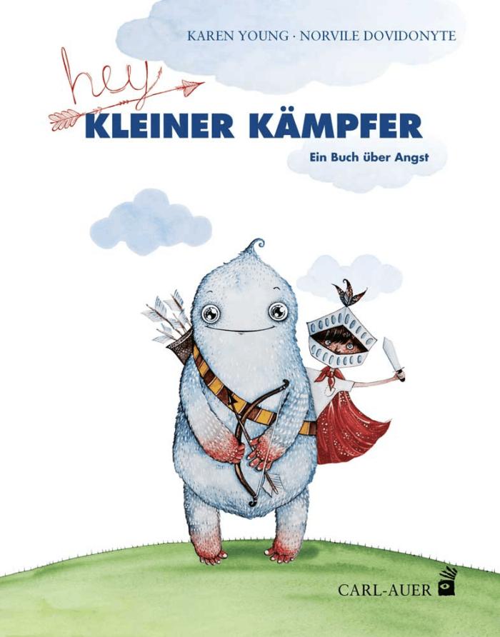 Hey kleiner Kämpfer. Ein Buch für Kinder über Angst.